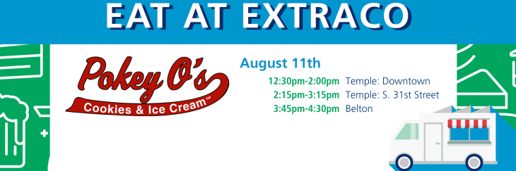 Pokey O's will be parked in Temple and Belton at our Extraco branches on August 11th.