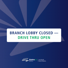 Customer notification - branch lobbies closed, drive-thrus open
